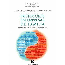 Protocolos en Empresas de Familia. Herramientas para la Gestión