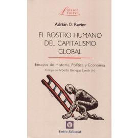 Rostro Humano del Capitalismo Global.                                                                Ensayos de Historia, Política y Economía