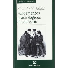 Fundamentos praxeológicos del derecho