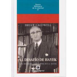 El Desafío de Hayek. Una Biografía Intelectual de F. A. Hayek.