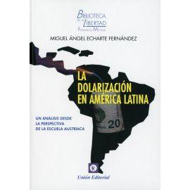 La dolarización en América Latina. Un análisis desde la perspectiva de la escuela austriaca