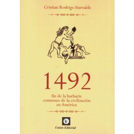 1492. Fin de la barbarie Comienzo de la Civilización en América