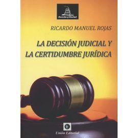 Decisión Judicial y la Certidumbre Jurídica