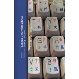 Lengua y escritura chinas. Mitos y realidades