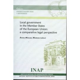 Local Government in the Member States of the European Unión A Comparative Legal Perspective.