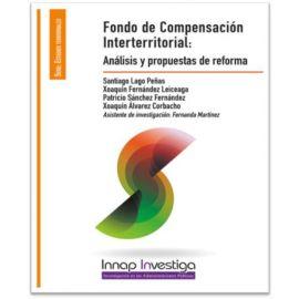 Fondo de Compensación Interterritorial:Análisis y Propuestas de Reforma. SERIE: INAP INVESTIGA