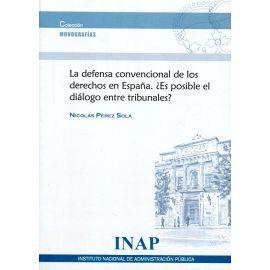 La Defensa Convencional de los Derechos en España. ¿Es Posible el Diálogo entre Tribunales?