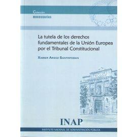 Tutela de los Derechos Fundamentales de la Unión Europea por el Tribunal Constitucional