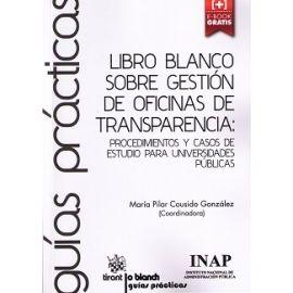 Libro Blanco Sobre Gestión de Oficinas de Transparencia: Procedimientos y Casos de Estudio Para Universidades Públicas