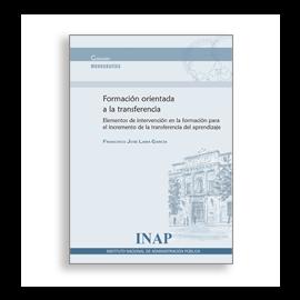 Formación Orientada a la Transferencia Elementos de Intervención en la Formación para el Incremento de la Transferencia del Apren
