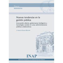 Nuevas Tendencias en la Gestión Pública. Innovación Abierta Gobernanza Inteligente y Tecnologías Sociales en unas Administraciones Públicas Colaborativas