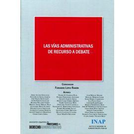 Vías Administrativas de Recurso a Debate Actas del XI Congreso de la Asociación Española de Profesores de Derecho Administrativo