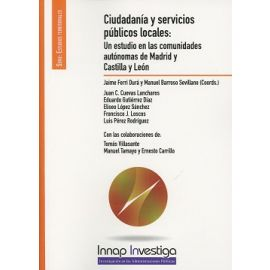 Ciudadanía y Servicios Públicos Locales: Un Estudio en las Comunidades Autónomas de Madrid y Castilla y León
