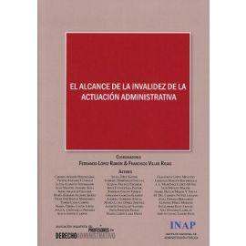 Alcance de la Invalidez de la Actuación Administrativa Actas XII Congreso de la Asociación Española de Profesores de Derecho Administrativo