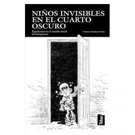 Niños invisibles en el cuarto oscuro. Esperiencias en el Auxilio Social del Franquismo