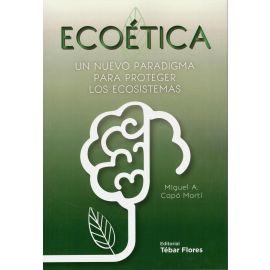 Ecoética. Un nuevo paradigma para proteger los ecosistemas