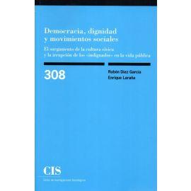 """Democracia, dignidad y movimientos sociales. El surgimiento de la cultura cívica y la irrupción de los """"indignados"""" en la vida pública"""