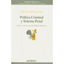 Política Criminal y Sistema Penal. Viejas y Nuevas Racionalidades Punitivas
