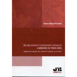 De los Abusos y Agresiones Sexuales a Menores de Trece Años. Análisis de los Artículos 183 y 183 Bis CP, Conforme a la LO 5/2010.