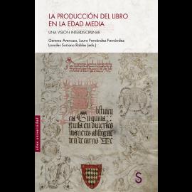 Producción del libro en la Edad Media. Una visión interdisciplinar