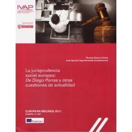Jurisprudencia social europea: de Diego Porras otras                                                 cuestiones de actualidad