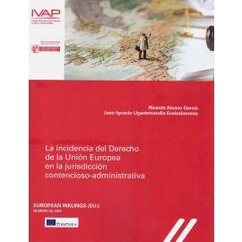 Incidencia del Derecho de la Unión Europea en la Jurisdicción Contencioso Administrativa