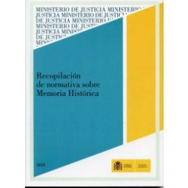 Recopilación de Normativa sobre Memoria Histórica. 2010