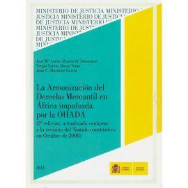 Armonización del Derecho Mercantil en Africa Impulsada por la OHADA.                                 Conforme a la Revisión del Tratado Constitutivo en Octubre de 2008)