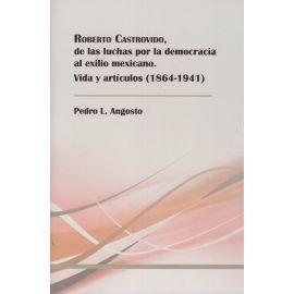 Roberto Castrovido, de las luchas por la democracia al exilio mexicano. Vida y artículos (1864-1941)