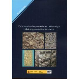 Estudio sobre las Propiedades del Hormigón Fabricado con Aridos Reciclados.