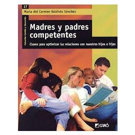 Madres y Padres Competentes: Claves para Optimizar las Relaciones con nuestros Hijos e Hijas.