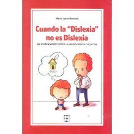 Cuando la Dislexia no es Dislexia. Un Acercameinto desde la Neurociencia Cognitiva