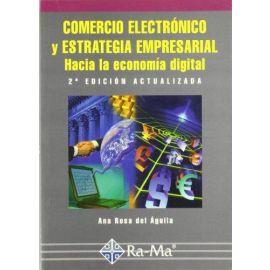 Comercio Electrónico y Estrategia Empresarial. Hacia la Economía Digital.