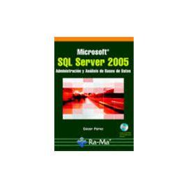 Microsoft SQL Server 2005 Administrador y Análisis de Base de Datos.