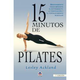 15 Minutos de Pilates. Mantenimiento Físico mediante el Estiramiento la Tonificación y el Fortalecimiento Muscular.