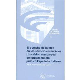 Derecho de Huelga en los Servicios Esenciales. Una Visión Comparada del Ordenamiento Jurídico Español e Italiano