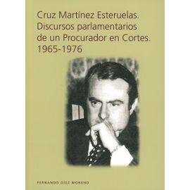 Cruz Martinez Esteruelas. Discursos Parlamentarios de un Procurador en Cortes