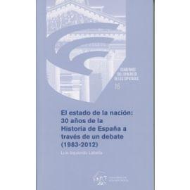 Estado de la Nación: 30 Años de la Historia de España a través de un Debate (1983-2012)