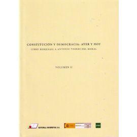 Constitución y Democracia: Ayer y Hoy. Volúmen II. Homenaje a Antonio Torres del Moral