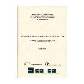 Derecho Humanos: Problemas Actuales Estudios en Homenaje al Profesor Benito de Castro Cid