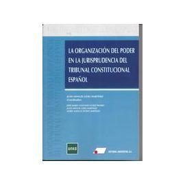 Organización del poder en la Jurisprudencia del Tribunal Constitucional Español. Parte práctica. Curso 2014/2015