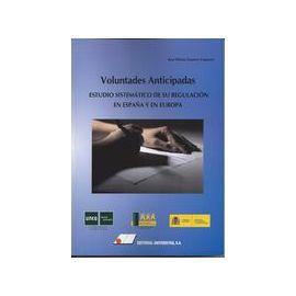 Voluntades Anticipadas Estudio Sistemático de su Regulación en España y en Europa