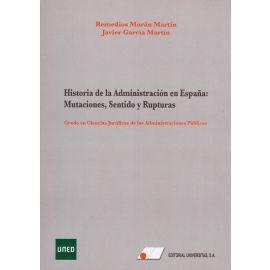 Historia de la Administración en España: Mutaciones, Sentido y Ruptura
