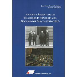 Historia y Presente de las Relaciones Internacionales. Documentos Básicos (1914-2017)