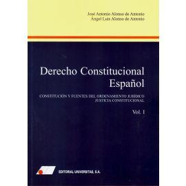 Derecho constitucional español , Tomo I. Constitución y fuentes del ordenamiento jurídico. Justicia constitucional