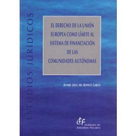 Derecho de la Unión Europea como Límite al Sistema de Financiación de las Comunidades Autónomas