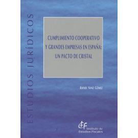Cumplimiento Cooperativo y Grandes Empresas en España: Un Pacto de Cristal