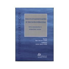 Temas de Actualidad en Materia de Tributación Internacional Topical Issues Relating to International Taxation