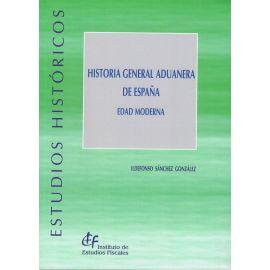 Historia General Aduanera de España. Edad Moderna