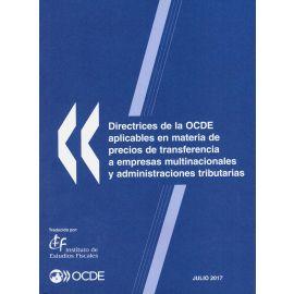 Directrices de la OCDE Aplicables en Materia de Precios de Transferencia a Empresas Multinacionales y Administraciones Tributarias.